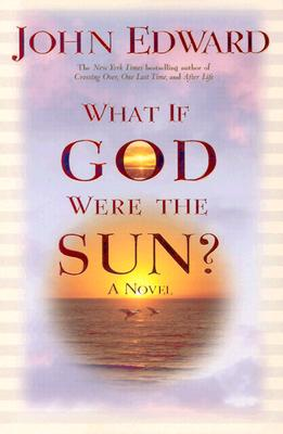 Image for WHAT IF GOD WERE THE SUN?