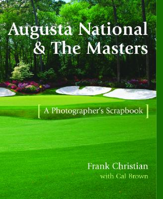 Image for Augusta National & the Masters: A Photographer's Scrapbook