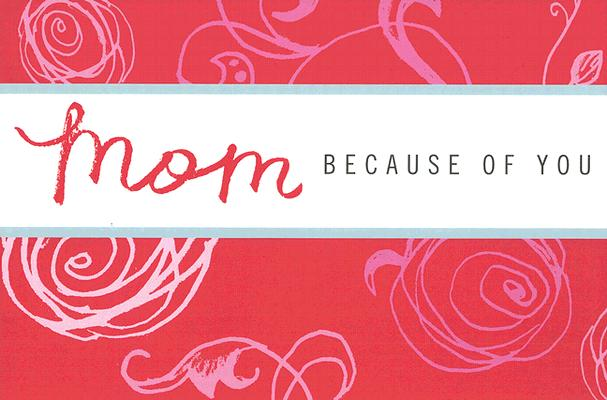 Mom: Because of You, Dan Zadra; Kobi Yamada
