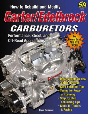 Image for How to Rebuild and Modify Carter/Edelbrock Carburetors: Performance, Street, and Off-Road Applications