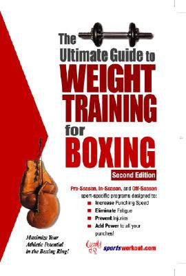 Image for ULTIMATE GUIDE TO WEIGHT TRAINING FOR BOXING SECOND EDITION