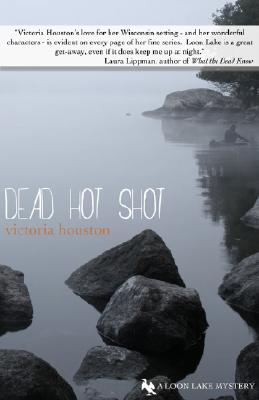 Dead Hot Shot (Loon Lake Fishing Mysteries), Victoria Houston