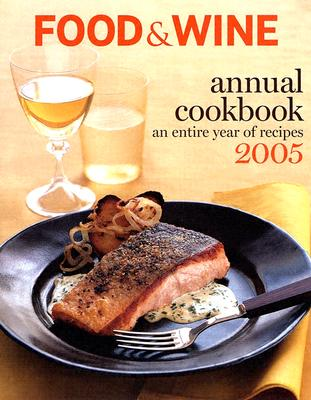 Image for Food & Wine Annual Cookbook 2005: An Entire Year of Recipes