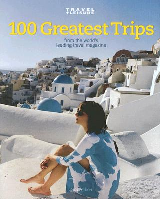 Image for Travel + Leisure's The 100 Greatest Trips of 2007