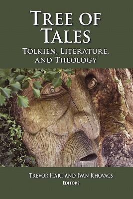 Tree of Tales: Tolkien, Literature and Theology, TREVOR HART, IVAN KHOVACS