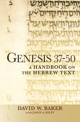 Image for Genesis 37-50: A Handbook on the Hebrew Text (Baylor Handbook on the Hebrew Bible)