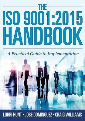Image for The ISO 9001:2015 Handbook: A Practical Guide to Implementation