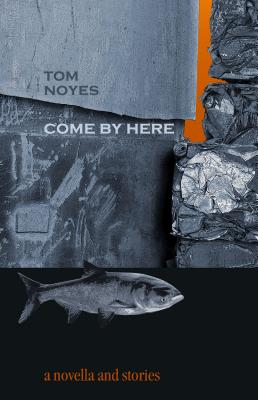 Come by Here, Tom Noyes