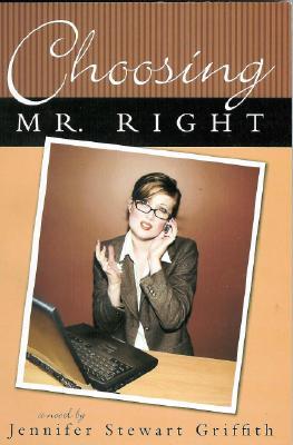 Choosing Mr. Right, JENNIFER STEWART GRIFFITH