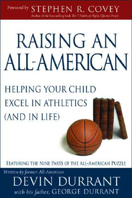 Image for Raising an All-american: Helping Your Child Excel in Athletics (And in Life)