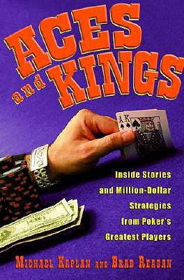 Image for Aces and Kings: Inside Stories and Million-Dollar Strategies from Poker's Greatest Players