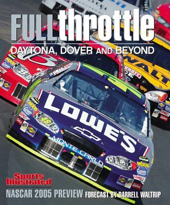 Image for Full Throttle: Daytona, Dover and Beyond (NASCAR 2005 Preview)