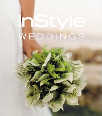 In Style: Weddings, Editors of In Style Magazine