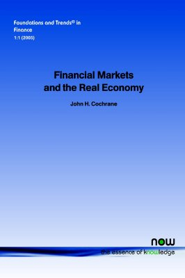 Financial Markets and the Real Economy (Foundations and Trends(r) in Finance), Cochrane, John H.