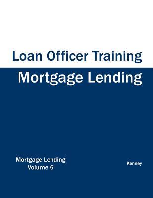 Mortgage Lending - Loan Officer Training, Kenney