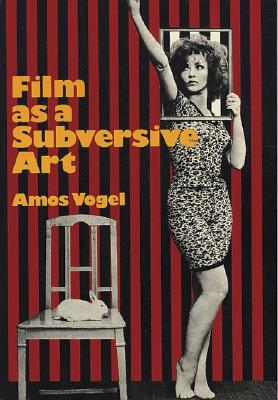 Film as a Subversive Art, Amos Vogel