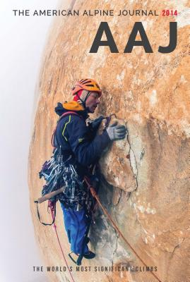 Image for The American Alpine Journal 2014: The World's Most Significant Climbs