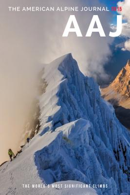 Image for American Alpine Journal 2015: The World's Most Significant Climbs