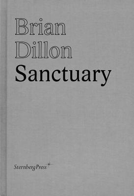 """Sanctuary, """"Dillon, Brian"""""""