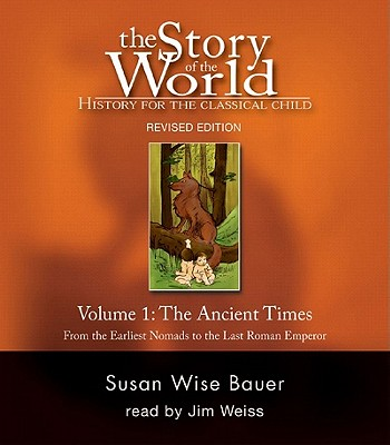 Image for Story of the World, Volume 1: Ancient Times Audiobook CD: From the Earliest Nomads to the Last Roman Emperor, Revised Edition (7 CDs) (v. 1)