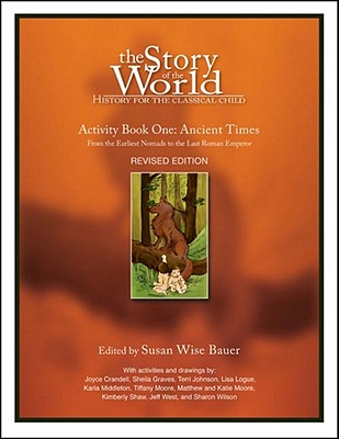 Image for The Story of the World, Activity Book 1: Ancient Times - From the Earliest Nomad to the Last Roman Emperor