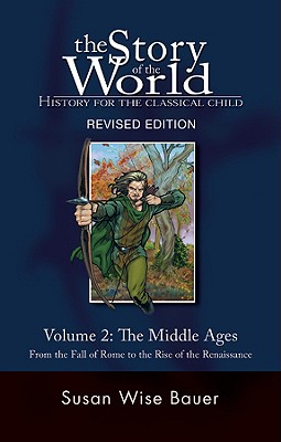 Image for The Story of the World: History for the Classical Child: Volume 2: The Middle Ages: From the Fall of Rome to the Rise of the Renaissance (Revised Edition)