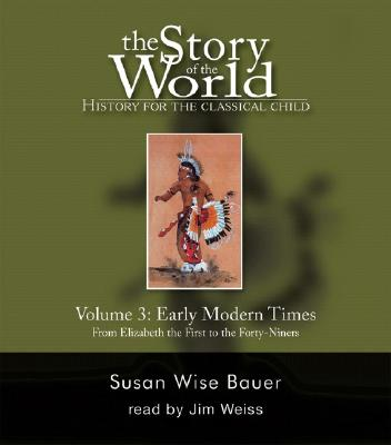 Image for The Story of the World: History for the Classical Child, Vol. 3: Early Modern Times, 2nd Edition (9 CDs)