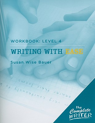 Image for Writing With Ease: Workbook Level 4 (The Complete Writer)