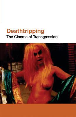 Deathtripping: Underground Trash Cinema, Jack Sargeant