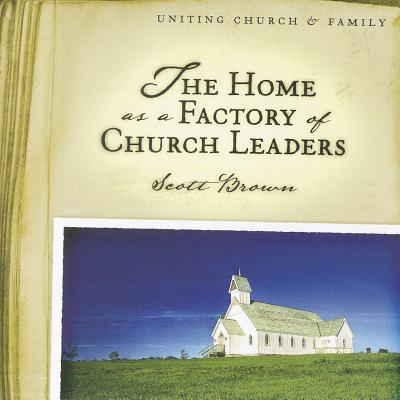 Image for The Home as a Factory of Church Leaders