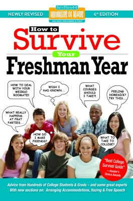 Image for How to Survive Your Freshman Year: By Hundreds of Sophomores, Juniors and Seniors Who Did (Hundreds of Heads Survival Guides)