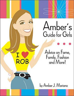 Image for Amber's Guide for Girls: Advice on Fame, Family, Fashion and More!