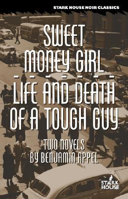 Sweet Money Girl / Life and Death of a Tough Guy, Appel, Benjamin
