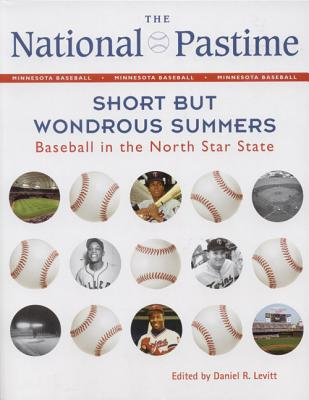 Image for The National Pastime, 2012: Short but Wondrous Summers: Baseball in the North Star State (National Pastime : a Review of Baseball History)