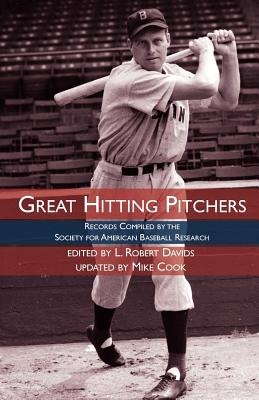 Image for Great Hitting Pitchers: Records Compiled by the Society for American Baseball Research