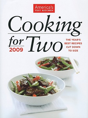 Image for Cooking for Two: 2009,The Year's Best Recipes Cut Down to Size