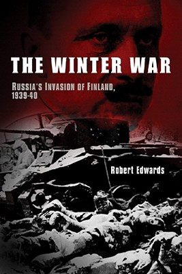 Image for The  Winter War: Russia's Invasion of Finland, 1939-40 (First Edition)