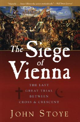 Image for The Siege of Vienna: The Last Great Trial Between Cross & Crescent