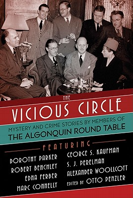 The Vicious Circle: Mystery and Crime Stories by Members of the Algonquin Round Table, Penzler, Otto