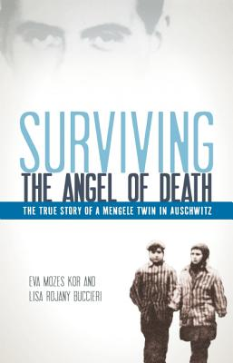 Image for Surviving the Angel of Death: The True Story of a Mengele Twin in Auschwitz