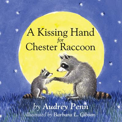 Image for A Kissing Hand for Chester Raccoon