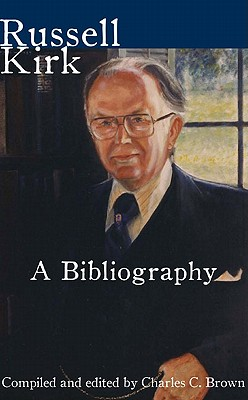 Image for Russell Kirk: A Bibliography