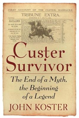Image for Custer Survivor: The End of a Myth, the Beginning of a Legend
