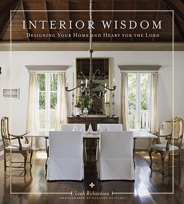 Image for Interior Wisdom: Designing Your Heart and Home for the Lord