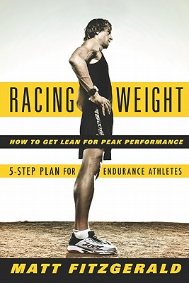 Image for Racing Weight: How to Get Lean for Peak Performance