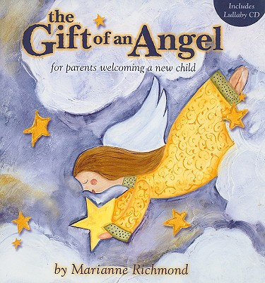 Image for The Gift of an Angel w/ Lullaby CD: For Parents Welcoming a New Child (Marianne Richmond)