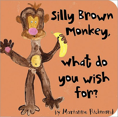 Image for Silly Brown Monkey: What Do You Wish For? (Marianne Richmond)