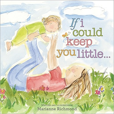 Image for If I Could Keep You Little... (Marianne Richmond)