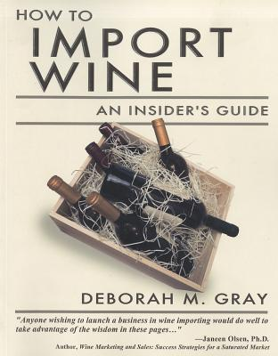 Image for HOW TO IMPORT WINE AN INSIDER'S GUIDE