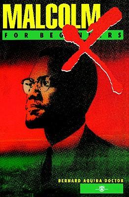 Malcolm X For Beginners, Doctor, Bernard Aquina